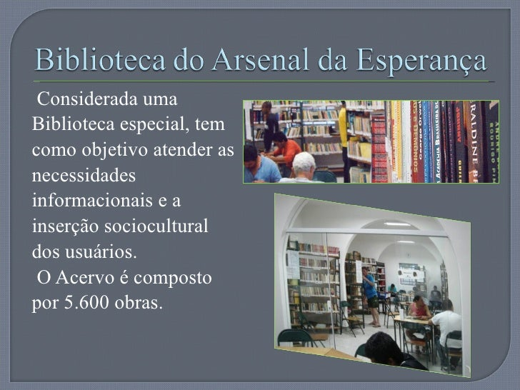 <ul><li>Considerada uma Biblioteca especial, tem como objetivo atender as necessidades informacionais e a inserção sociocu...