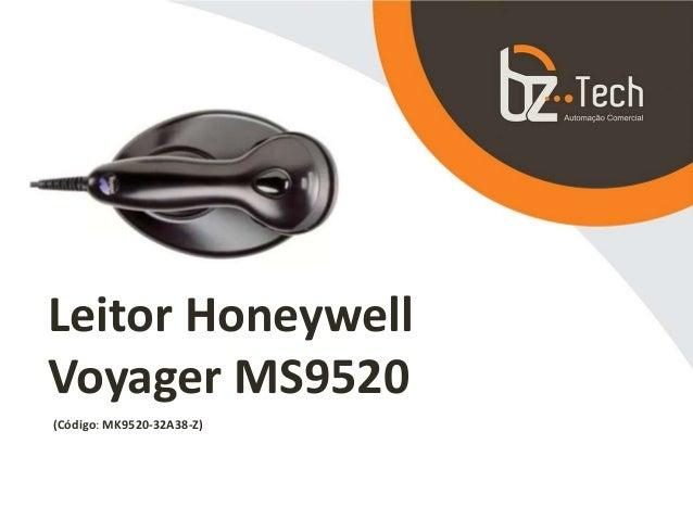 Leitor Honeywell Voyager MS9520 (Código: MK9520-32A38-Z)