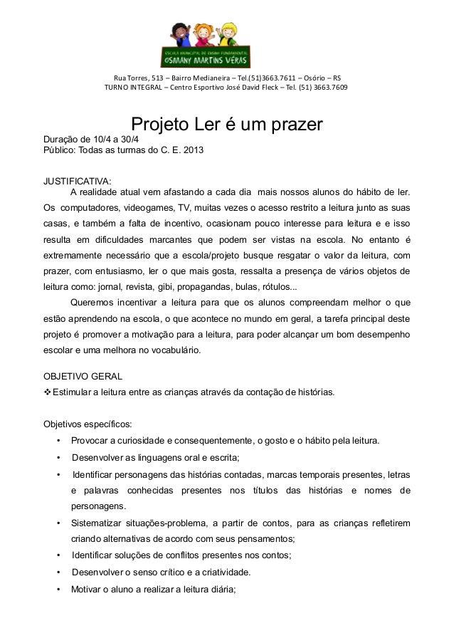 Rua Torres, 513 – Bairro Medianeira – Tel.(51)3663.7611 – Osório – RSTURNO INTEGRAL – Centro Esportivo José David Fleck – ...