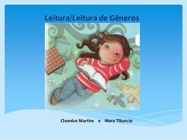 Leitura/Leitura de Gêneros Cleonice Martins e Mara Tiburcio