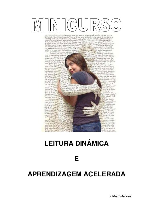 LEITURA DINÂMICA E APRENDIZAGEM ACELERADA Hebert Mendes