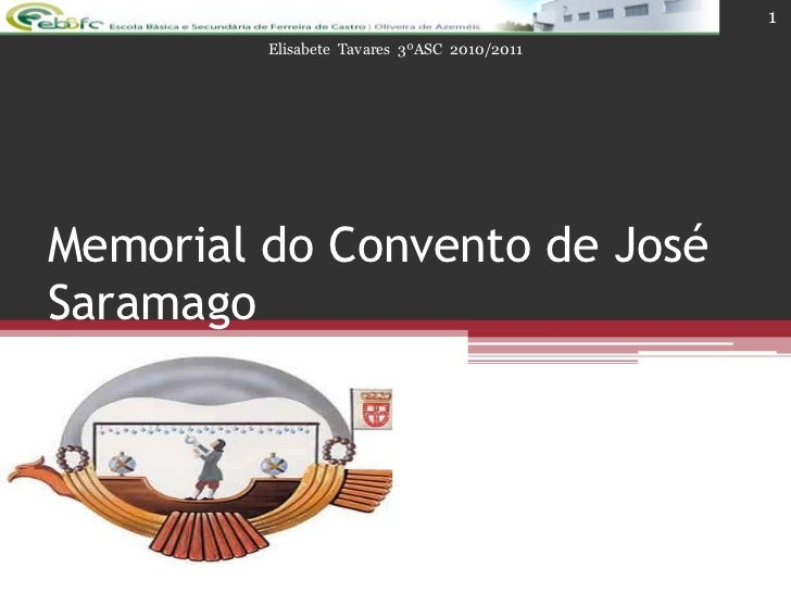 1         Elisabete Tavares 3ºASC 2010/2011Memorial do Convento de JoséSaramago