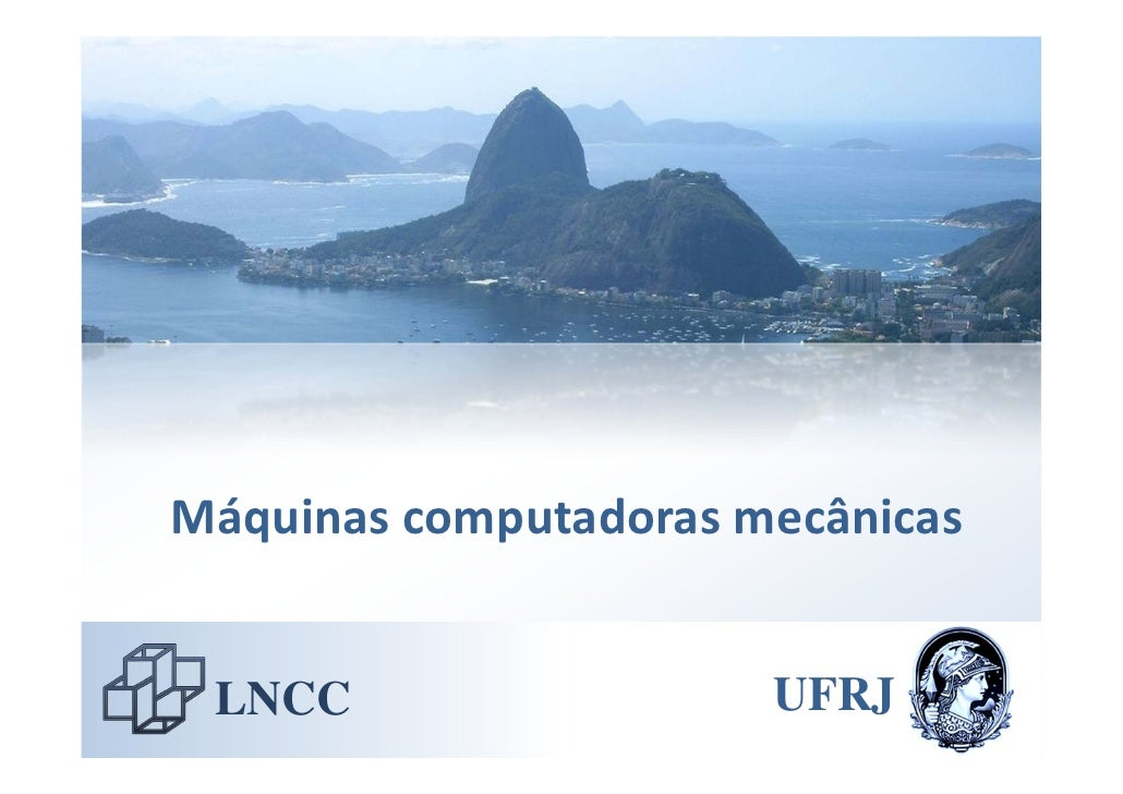 Máquinascomputadoras mecânicas    LNCC                  UFRJ
