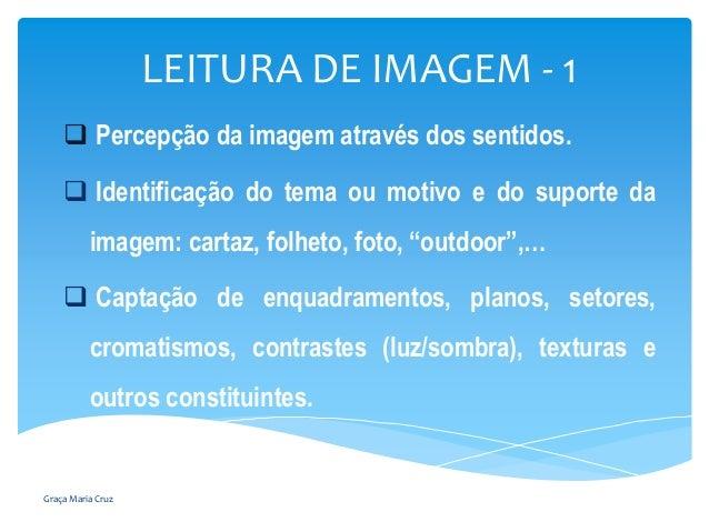 LEITURA DE IMAGEM - 1  Percepção da imagem através dos sentidos.  Identificação do tema ou motivo e do suporte da imagem...