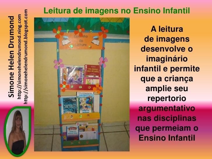 Leitura de imagens no Ensino Infantil                        http://simonehelendrumond.blogspot.com                       ...