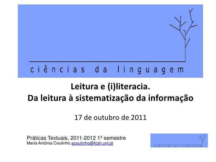 Leitura e (i)literacia.Da leitura à sistematização da informação                        17 de outubro de 2011Práticas Text...
