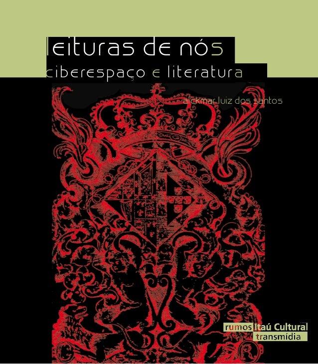 leituras de nós ciberespaço e literatura alckmar luiz dos santos