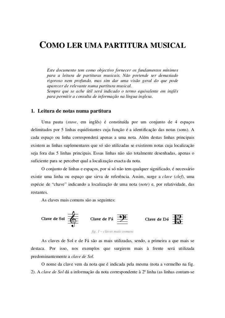 COMO LER UMA PARTITURA MUSICAL         Este documento tem como objectivo fornecer os fundamentos mínimos         para a le...