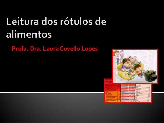 Profa. Dra. Laura Cuvello Lopes