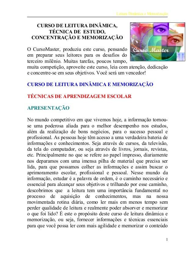 Leitura Dinâmica e Memorização CURSO DE LEITURA DINÂMICA, TÉCNICA DE ESTUDO, CONCENTRAÇÃO E MEMORIZAÇÃO O CursoMaster, pro...