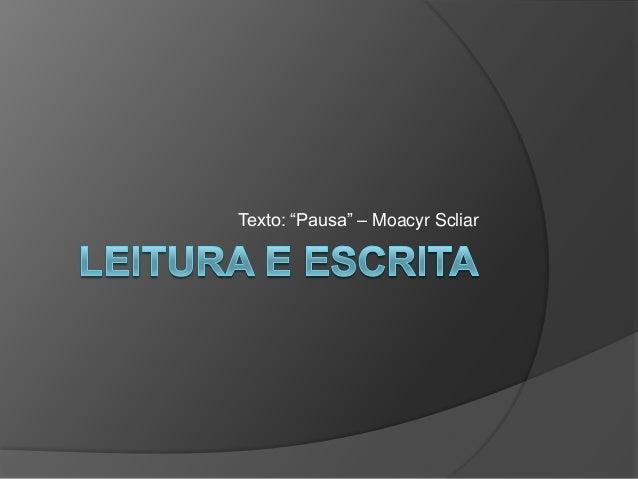 """Texto: """"Pausa"""" – Moacyr Scliar"""