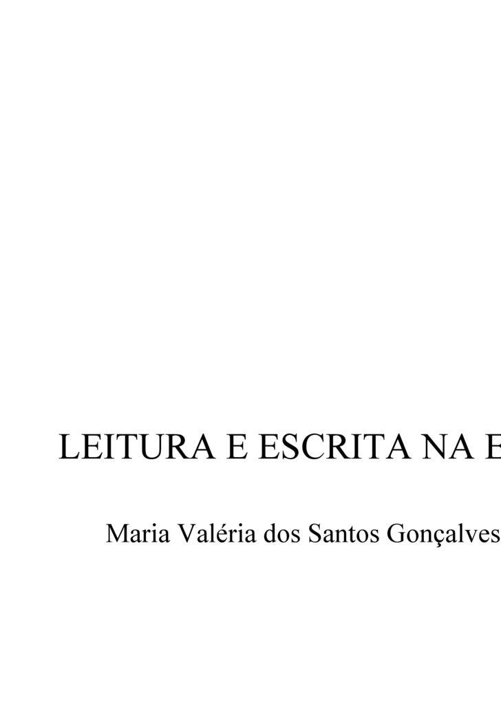 LEITURA E ESCRITA NA EJA Maria Valéria dos Santos Gonçalves
