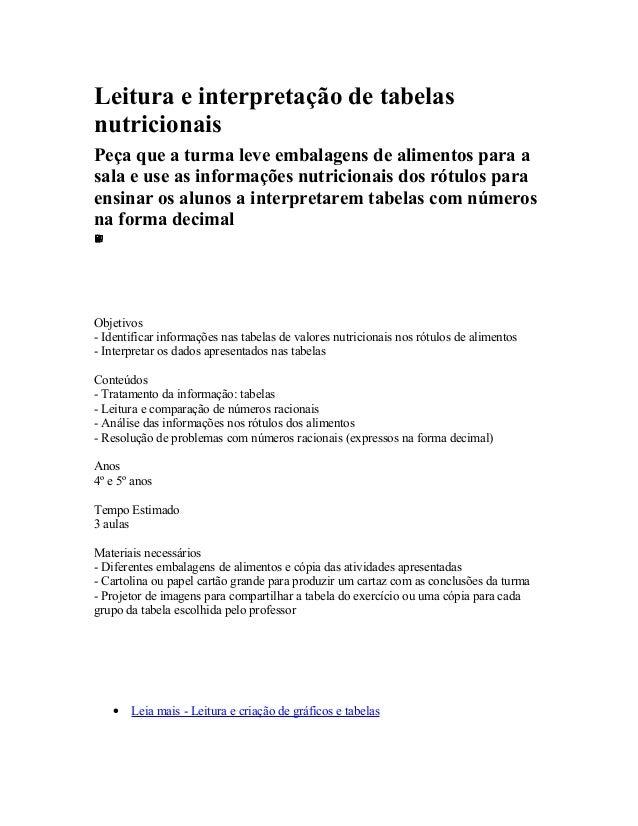 Leitura e interpretação de tabelas nutricionais Peça que a turma leve embalagens de alimentos para a sala e use as informa...
