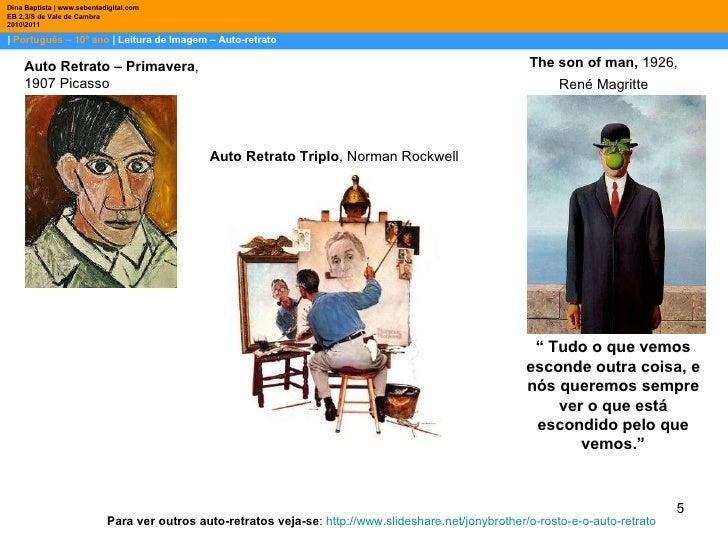    Português – 10º ano    Leitura de Imagem – Auto-retrato Dina Baptista   www.sebentadigital.com EB 2,3/S de Vale de Camb...