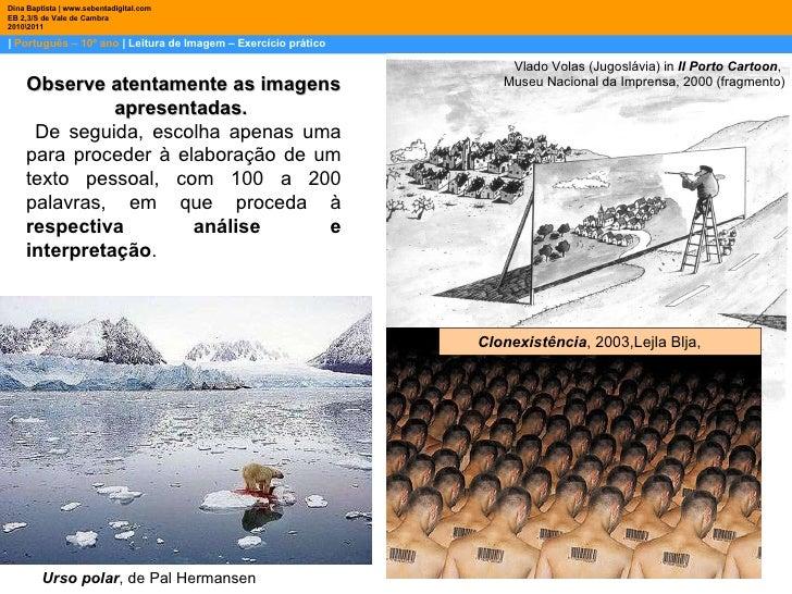    Português – 10º ano    Leitura de Imagem – Exercício prático Dina Baptista   www.sebentadigital.com EB 2,3/S de Vale de...