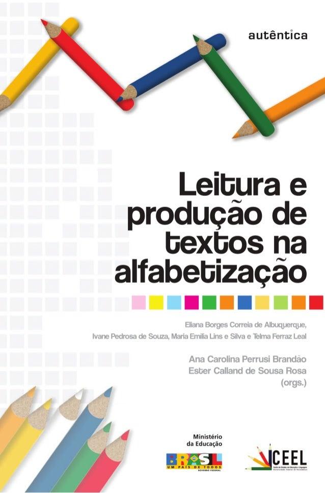 Leitura e produção de textos na alfabetização  Livro Leitura e produção de textos0407final.pmd 1  04/07/2007, 17:58