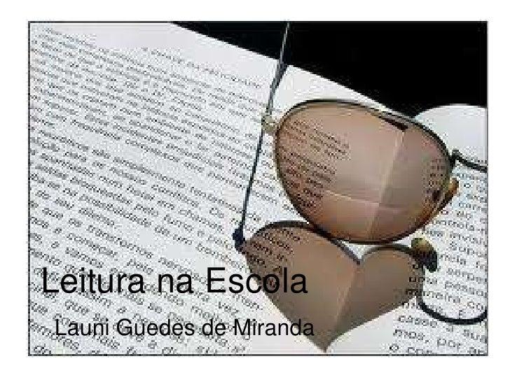 Leitura na EscolaLauni Guedes de Miranda