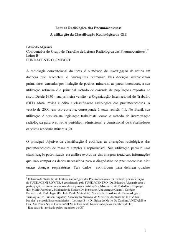 1Leitura Radiológica das Pneumoconioses:A utilização da Classificação Radiológica da OITEduardo AlgrantiCoordenador do Gru...