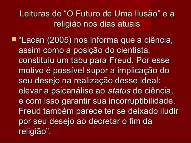 """Leituras de """"O Futuro de Uma Ilusão"""" e aLeituras de """"O Futuro de Uma Ilusão"""" e a religião nos dias atuaisreligião nos dias..."""