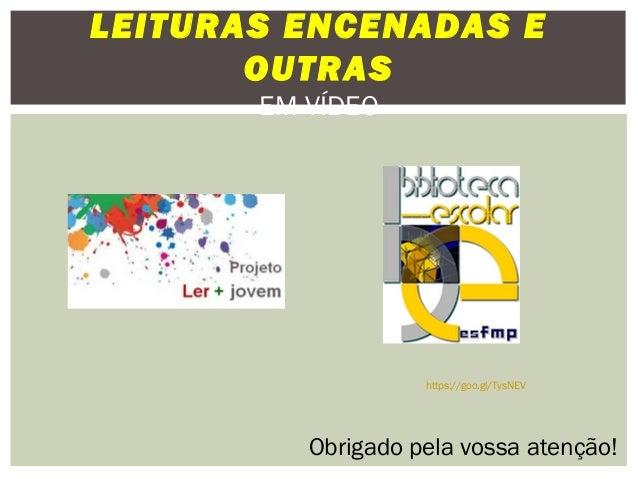 Projeto ler+ jovem: leituras encenadas. ES Fernão Mendes Pinto
