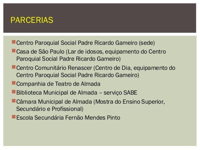 Centro Paroquial Social Padre Ricardo Gameiro (sede) Casa de São Paulo (Lar de idosos, equipamento do Centro Paroquial S...