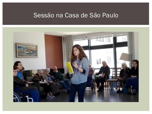 Sessão no Centro Comunitário Renascer, por solicitação do mesmo, após sessão no Centro de Dia Padre Ricardo Gameiro, dada...