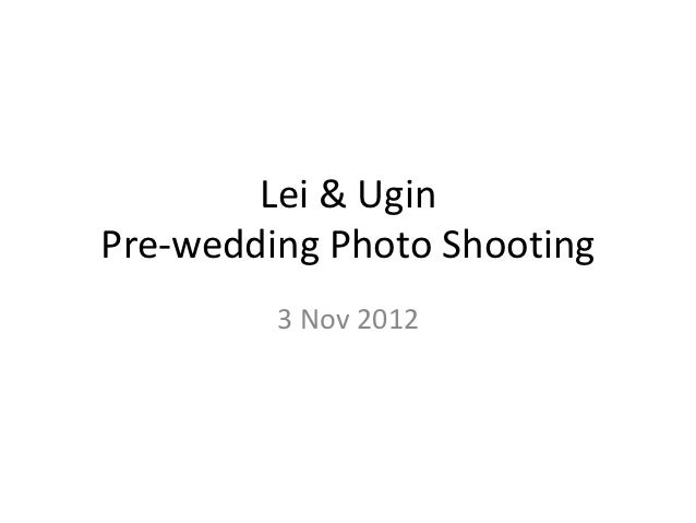 Lei & UginPre-wedding Photo Shooting         3 Nov 2012