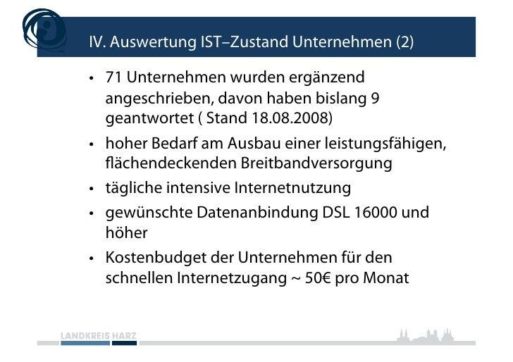 IV. Auswertung IST–Zustand Unternehmen (2)  • 71 Unternehmen wurden ergänzend    angeschrieben, davon haben bislang 9    ...