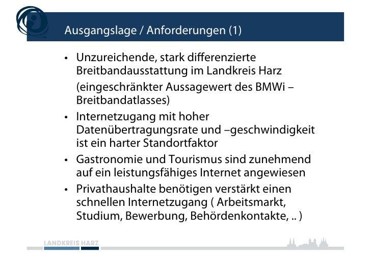 Ausgangslage / Anforderungen (1)  • Unzureichende, stark differenzierte    Breitbandausstattung im Landkreis Harz    (eing...