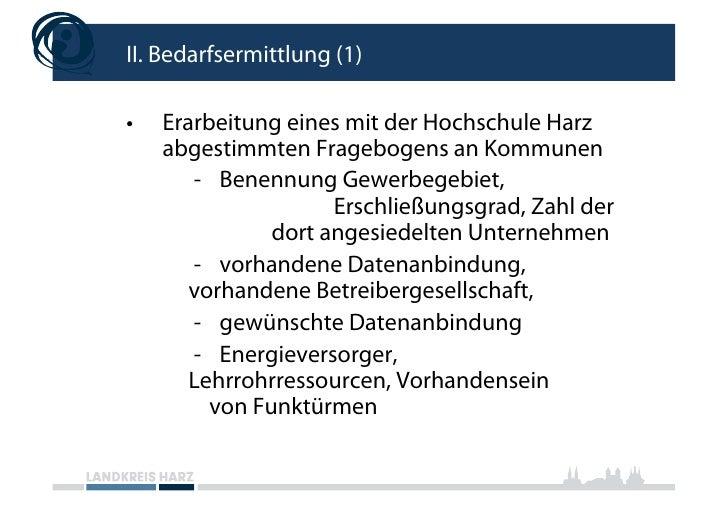 II. Bedarfsermittlung (1)  •   Erarbeitung eines mit der Hochschule Harz      abgestimmten Fragebogens an Kommunen       ...