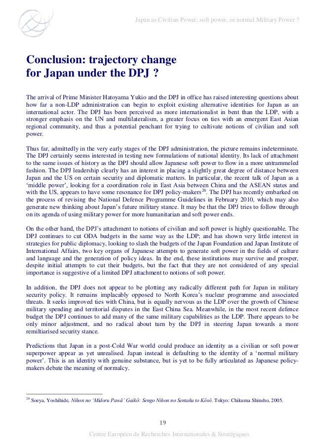 19 Centre Européen de Recherches Internationales & Stratégiques Conclusion: trajectory change for Japan under the DPJ ? Th...