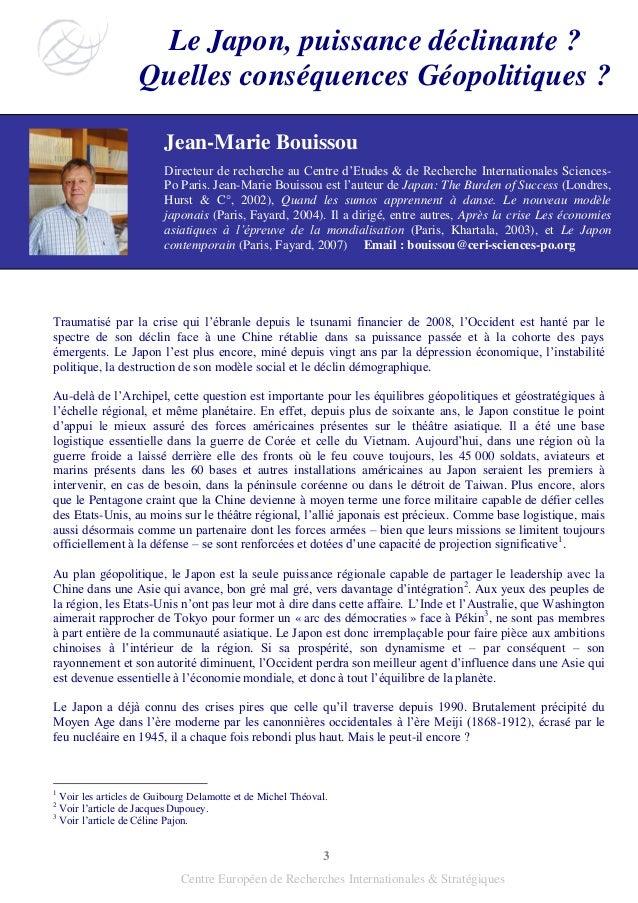 3 Centre Européen de Recherches Internationales & Stratégiques Le Japon, puissance déclinante ? Quelles conséquences Géopo...