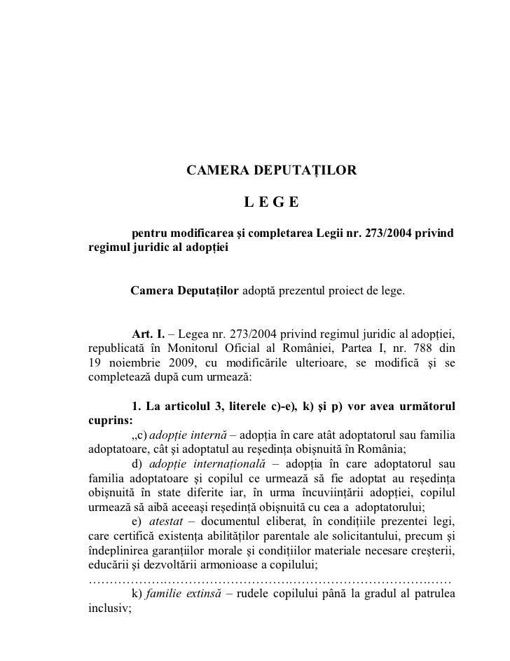 CAMERA DEPUTAŢILOR                                LEGE       pentru modificarea şi completarea Legii nr. 273/2004 privindr...