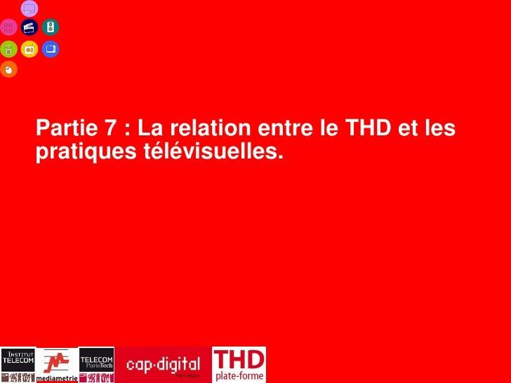 Partie 7 : La relation entre le THD et lespratiques télévisuelles.                     49