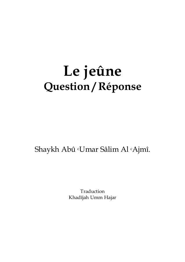 Le jeûne Question / Réponse Shaykh Abû cUmar Sâlim Al cAjmî. Traduction Khadîjah Umm Hajar