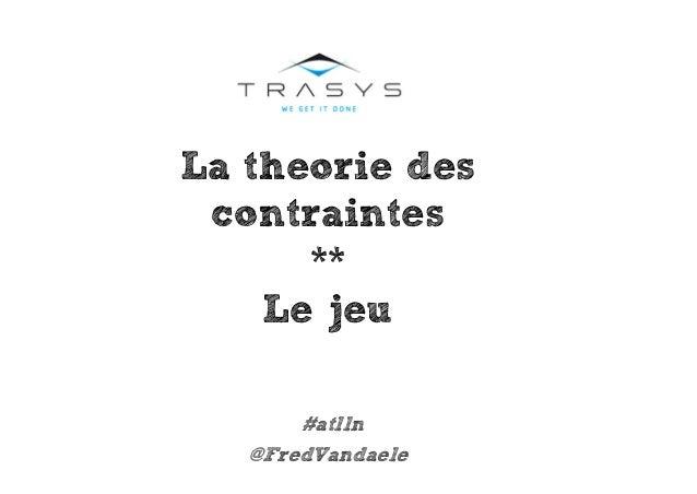 La theorie des contraintes ** Le jeu #atlln @FredVandaele