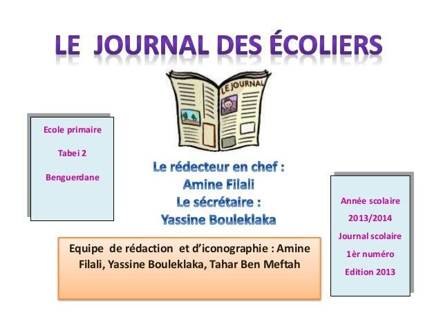 Equipe de rédaction et d'iconographie : Amine Filali, Yassine Bouleklaka, Tahar Ben Meftah Ecole primaire Tabei 2 Benguerd...