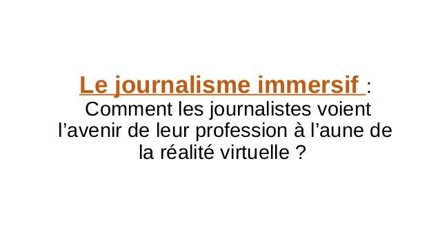 Le journalisme immersif : Comment les journalistes voient l'avenir de leur profession à l'aune de la réalité virtuelle ?