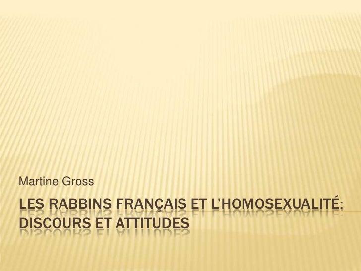 Martine GrossLES RABBINS FRANÇAIS ET L'HOMOSEXUALITÉ:DISCOURS ET ATTITUDES