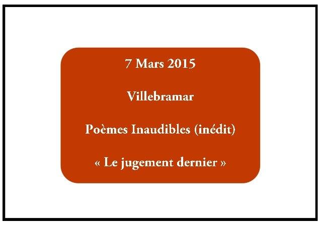7Mars 2015  Villebramar  Poêmes Inaudibles (inédit)  « Le jugement dernier »