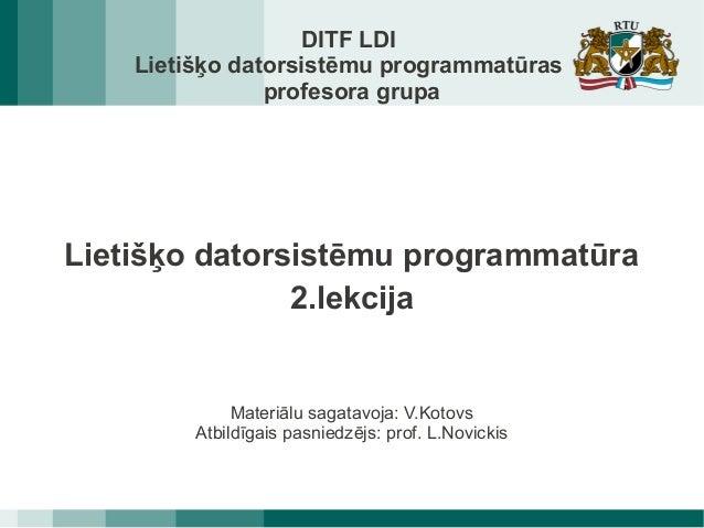 DITF LDI    Lietišķo datorsistēmu programmatūras                profesora grupaLietišķo datorsistēmu programmatūra        ...