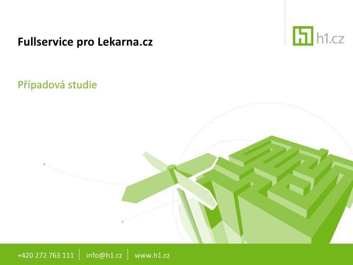 Fullservice pro Lekarna.czPřípadová studie+420 272 763 111   info@h1.cz   www.h1.cz