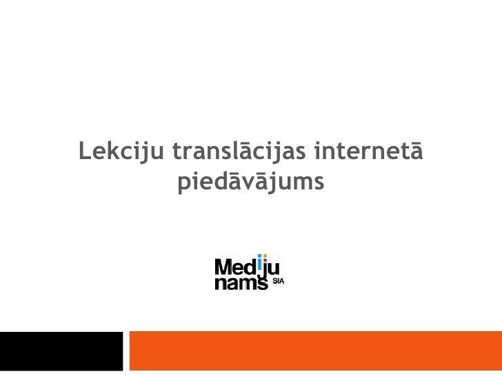Lekciju translācijas internetā piedāvājums