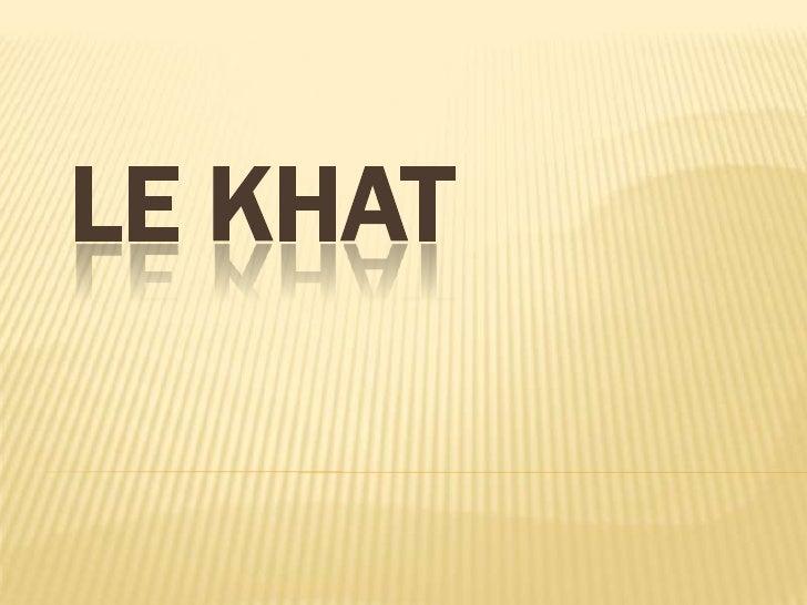LE KHAT