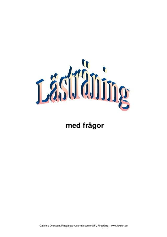 Cathrine Ottosson, Finspångs vuxenutb.center SFI, Finspång – www.lektion.se med frågor