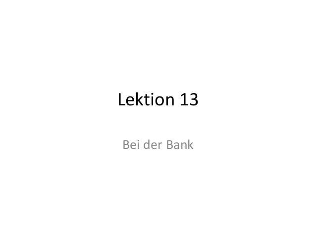 Lektion 13 Bei der Bank
