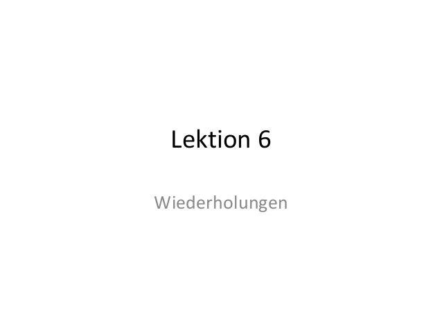 Lektion 6 Wiederholungen