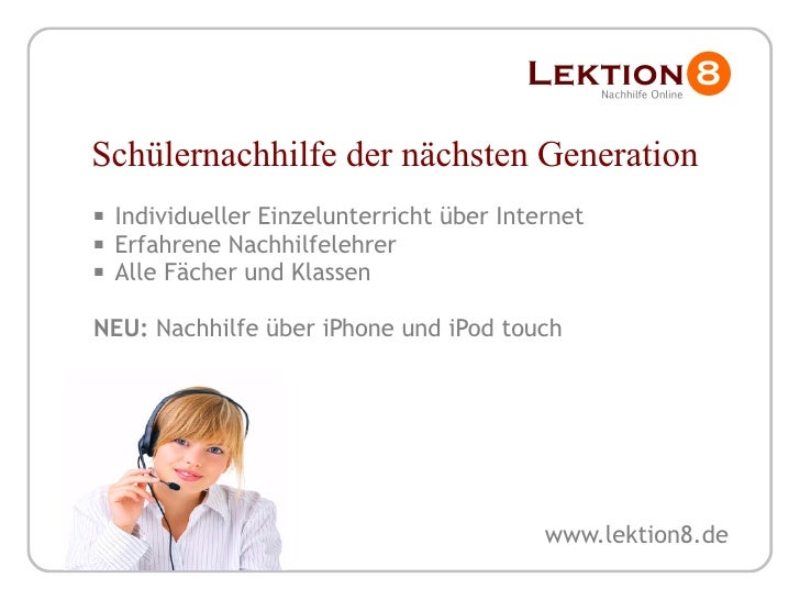 Schülernachhilfe der nächsten Generation <ul><li>Individueller Einzelunterricht über Internet </li></ul><ul><li>Erfahrene ...