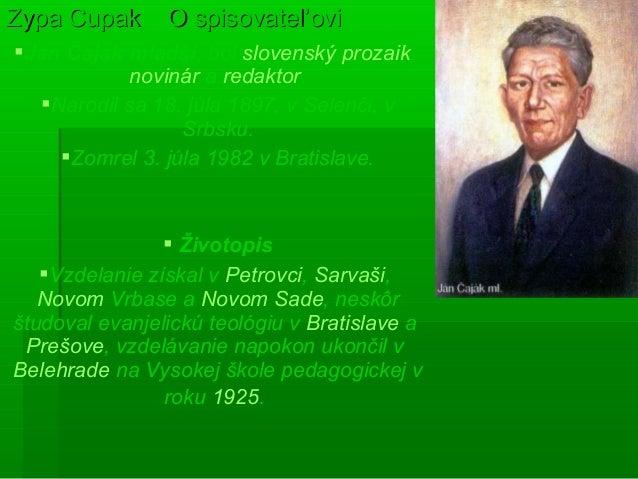 Ján Čajak mladší, bol slovenský prozaik, novinár a redaktor. Narodil sa 18. júla 1897, v Selenči, v Srbsku. Zomrel 3. j...