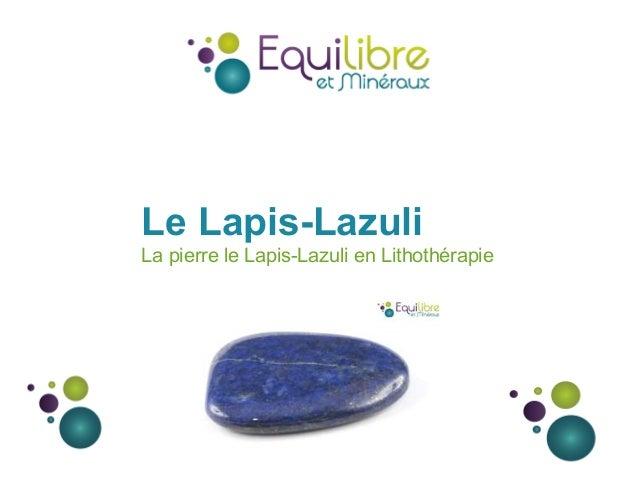 Le Lapis-Lazuli La pierre le Lapis-Lazuli en Lithothérapie
